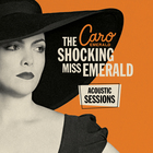 The Shocking Miss Emerald - Acoustic Sessions