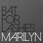 Bat For Lashes - Marilyn (CDS)