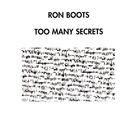 Ron Boots - Too Many Secrets