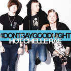 Don't Say Goodnight (CDS)