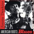 Jimmy Dawkins - American Roots: Blues