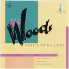 Phil Woods - Here's To My Lady