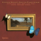 Stephen Hough - English Piano Album