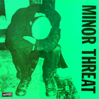 Minor Threat (Aka First Two 7''s On A 12'' EP) (Reissue 2008)