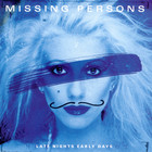 Missing Persons - Late Nights Early Days