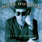 Mark Hummel - Feel Like Rockin'