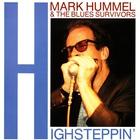 Mark Hummel - Highsteppin' (With The Blues Survivors)