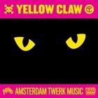 Yellow Claw - Amsterdam Twerk Music