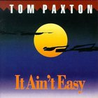 Tom Paxton - It Ain't Easy