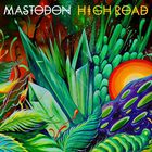 Mastodon - High Road (CDS)