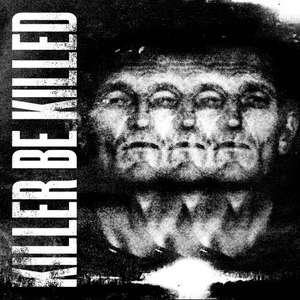 Killer Be Killed