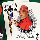 Johnny Rawls - Ace Of Spades