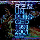 R.E.M. - Unplugged 1991 / 2001: The Complete Sessions