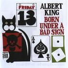 Albert King - Born Under A Bad Sign (Reissued 2013)