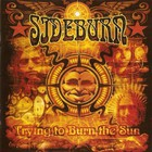 Sideburn - Trying To Burn The Sun