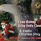 I Saw Mommy Biting Santa Claus - A Zombie Christmas Carol (CDS)