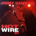 Jimmy Dawkins - Hot Wire 81 (Vinyl)
