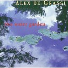 Alex De Grassi - The Water Garden