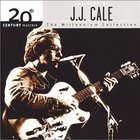 J.J. Cale - 20th Century Masters: The Millennium Collection: The Best Of J.J. Cale