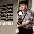 Jordan Officer - I'm Free