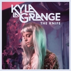 Kyla La Grange - The Knife (CDS)