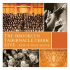 The Brooklyn Tabernacle Choir - Live...This Is Your House