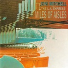 Joni Mitchell - Miles Of Aisles (Remastered 1990)