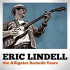 Eric Lindell - The Alligator Records Years