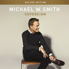 Michael W. Smith - Sovereign (Deluxe Edition)