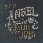 Train - Angel In Blue Jeans (CDS)