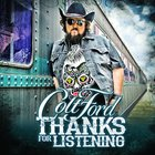 Colt Ford - Thanks for Listening