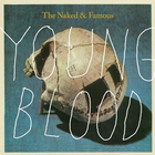 The Naked And Famous - Young Blood (EP)