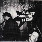 Turbonegro - Flabby Sagging Flesh! (CDS)