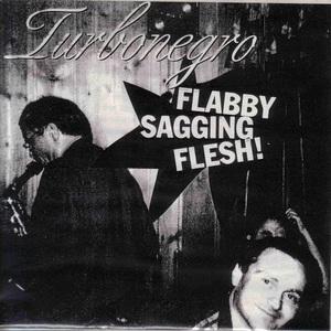 Flabby Sagging Flesh! (CDS)