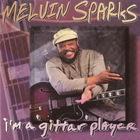Melvin Sparks - I'm A 'gittar' Player