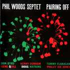 Phil Woods - Pairing Off