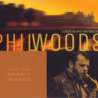 Phil Woods - Americans Swinging In Paris