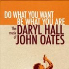 Do What You Want Be What You Are: The Music Of Daryl Hall & John Oates CD4