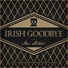Mac Lethal - Irish Goodbye