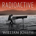 William Joseph - Radioactive (CDS)