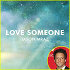 Jason Mraz - Love Someone (CDS)