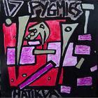 17 Pygmies - Hatikva & Jedda By The Sea