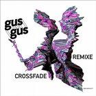 GusGus - Crossfade (Remix) (CDS)