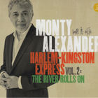 Monty Alexander - Harlem-Kingston Express Vol.2: The River Rolls On