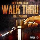 Walk Thru (Feat. Problem) (CDS)