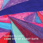 Rubblebucket - Came Out Of A Lady Suite