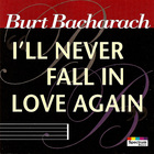 Burt Bacharach - I'll Never Fall In Love Again