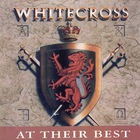 Whitecross - At Their Best