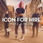 Icon For Hire - Make A Move (CDS)
