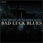 Bad Luck Blues: The Best Of Albert King